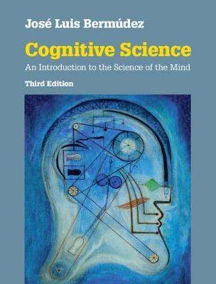 Cognitive Science: An Introduction to the Science of the Mind (Hardback)