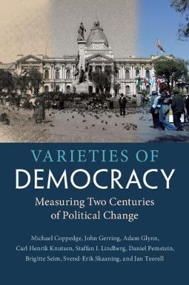 Varieties of Democracy: Measuring Two Centuries of Political Change (Hardback)