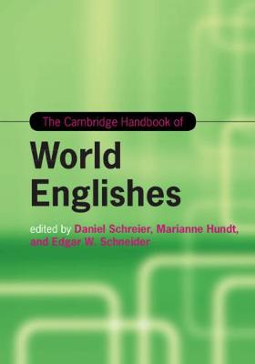 The Cambridge Handbook of World Englishes - Cambridge Handbooks in Language and Linguistics (Hardback)