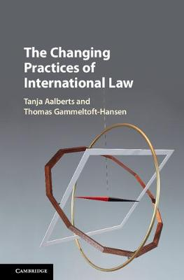 The Changing Practices of International Law (Hardback)