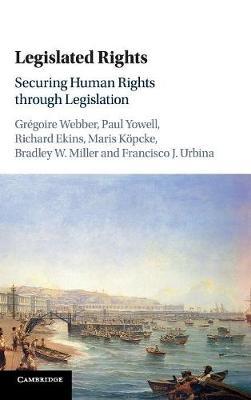 Legislated Rights: Securing Human Rights through Legislation (Hardback)