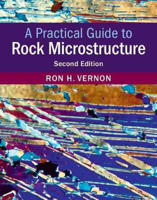 A Practical Guide to Rock Microstructure (Hardback)