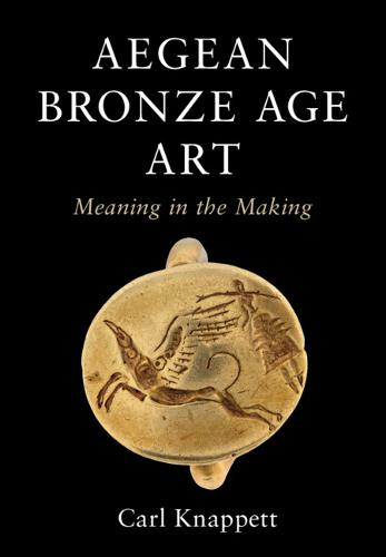 Aegean Bronze Age Art: Meaning in the Making (Hardback)