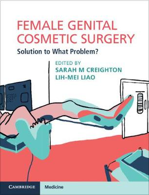 Female Genital Cosmetic Surgery: Solution to What Problem? (Paperback)