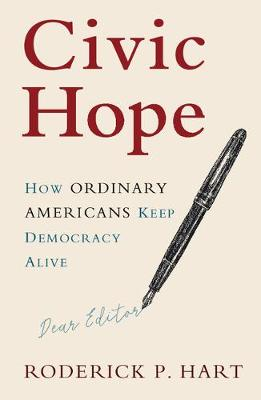 Communication, Society and Politics: Civic Hope : How Ordinary Americans Keep Democracy Alive (Paperback)