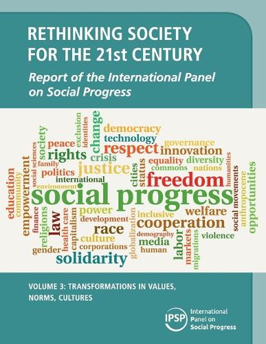 Rethinking Society for the 21st Century: Transformations in Values, Norms, Cultures Volume 3 (Paperback)