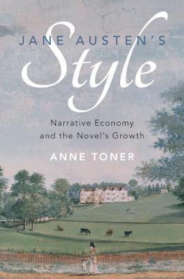 Jane Austen's Style: Narrative Economy and the Novel's Growth (Paperback)