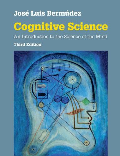 Cognitive Science: An Introduction to the Science of the Mind (Paperback)