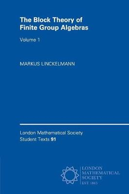 The Block Theory of Finite Group Algebras - London Mathematical Society Student Texts Volume 2 (Paperback)