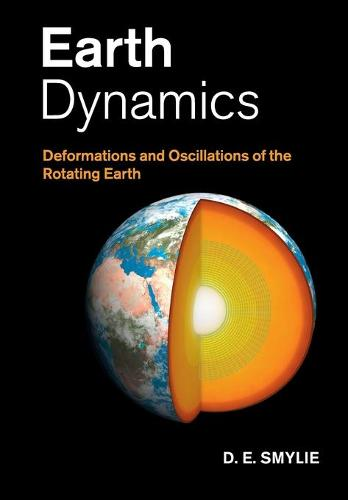 Earth Dynamics: Deformations and Oscillations of the Rotating Earth (Paperback)