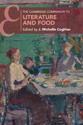 The Cambridge Companion to Literature and Food - Cambridge Companions to Literature (Paperback)