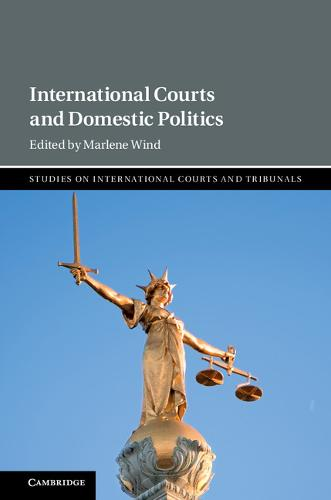 International Courts and Domestic Politics - Studies on International Courts and Tribunals (Paperback)