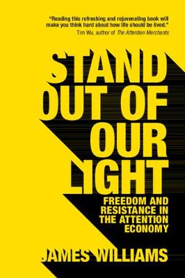 Stand out of our Light: Freedom and Resistance in the Attention Economy (Paperback)