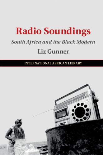 Radio Soundings: South Africa and the Black Modern - The International African Library (Paperback)