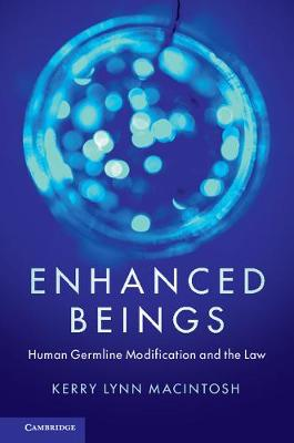 Enhanced Beings: Human Germline Modification and the Law (Paperback)