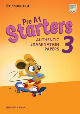 Pre A1 Starters 3 Student's Book: Authentic Examination Papers (Paperback)