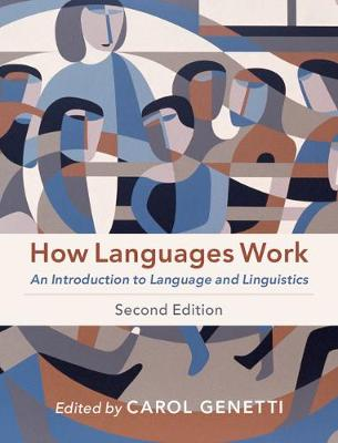 How Languages Work: An Introduction to Language and Linguistics (Hardback)