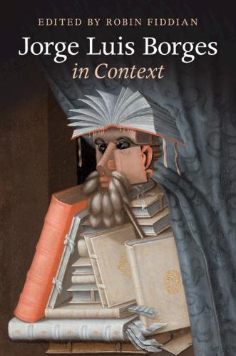 Jorge Luis Borges in Context - Literature in Context (Hardback)