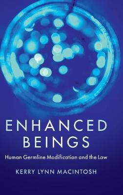 Enhanced Beings: Human Germline Modification and the Law (Hardback)