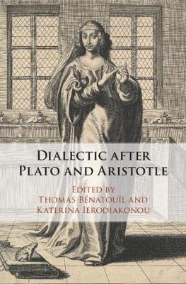 Dialectic after Plato and Aristotle (Hardback)