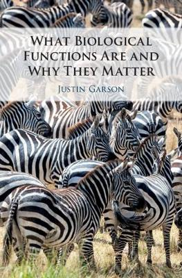 What Biological Functions Are and Why They Matter (Hardback)