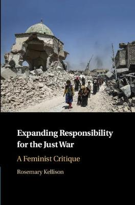 Expanding Responsibility for the Just War: A Feminist Critique (Hardback)