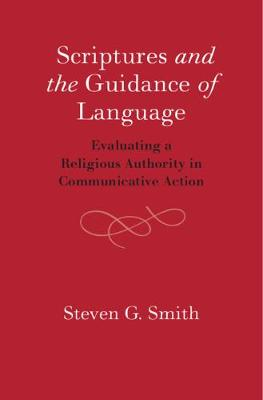 Scriptures and the Guidance of Language: Evaluating a Religious Authority in Communicative Action (Hardback)