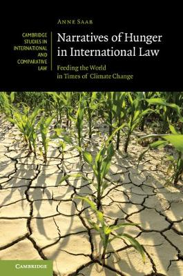 Narratives of Hunger in International Law: Feeding the World in Times of Climate Change - Cambridge Studies in International and Comparative Law (Hardback)