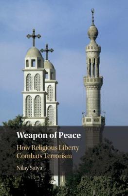 Weapon of Peace: How Religious Liberty Combats Terrorism (Hardback)