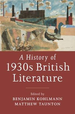 A History of 1930s British Literature (Hardback)