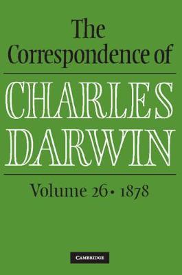 The Correspondence of Charles Darwin: 1878 Volume 26 (Hardback)