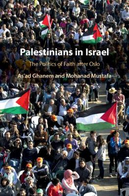 Palestinians in Israel: The Politics of Faith after Oslo (Hardback)