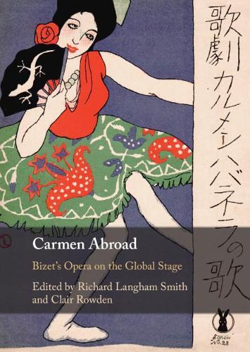 Carmen Abroad: Bizet's Opera on the Global Stage (Hardback)