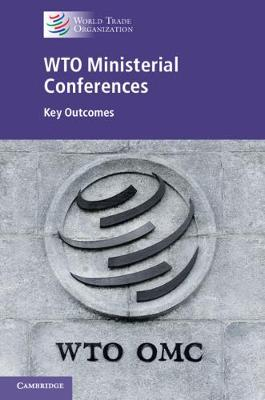WTO Ministerial Conferences: Key Outcomes (Hardback)