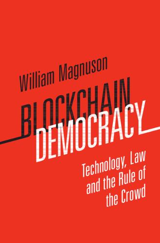 Blockchain Democracy: Technology, Law and the Rule of the Crowd (Hardback)