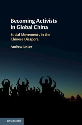 Becoming Activists in Global China: Social Movements in the Chinese Diaspora (Hardback)