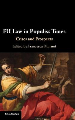 EU Law in Populist Times: Crises and Prospects (Hardback)