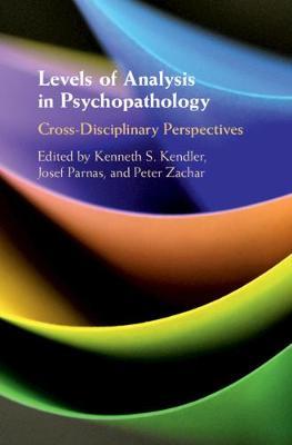 Levels of Analysis in Psychopathology: Cross-Disciplinary Perspectives (Hardback)