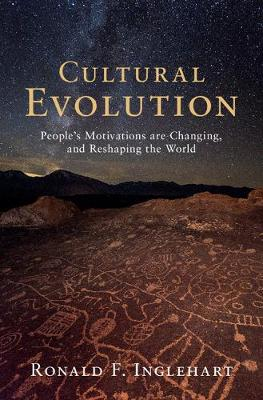 Cultural Evolution: People's Motivations are Changing, and Reshaping the World (Hardback)