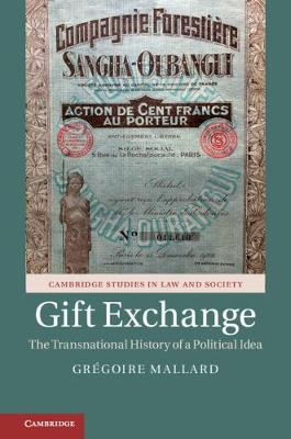 Gift Exchange: The Transnational History of a Political Idea - Cambridge Studies in Law and Society (Hardback)