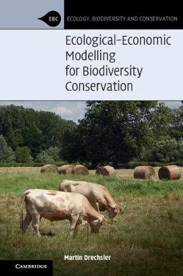 Ecological-Economic Modelling for Biodiversity Conservation - Ecology, Biodiversity and Conservation (Hardback)