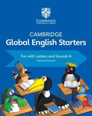 Cambridge Global English Starters: Cambridge Global English Starters Fun with Letters and Sounds A (Paperback)
