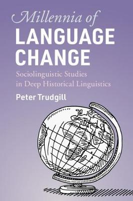 Millennia of Language Change: Sociolinguistic Studies in Deep Historical Linguistics (Paperback)
