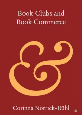 Book Clubs and Book Commerce: Volume 1 - Elements in Publishing and Book Culture (Paperback)