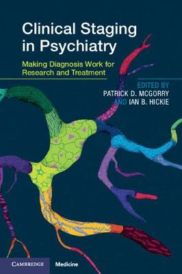 Clinical Staging in Psychiatry: Making Diagnosis Work for Research and Treatment (Paperback)