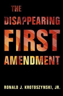 The Disappearing First Amendment (Paperback)