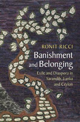 Asian Connections: Banishment and Belonging: Exile and Diaspora in Sarandib, Lanka and Ceylon (Paperback)