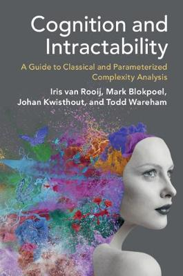Cognition and Intractability: A Guide to Classical and Parameterized Complexity Analysis (Paperback)