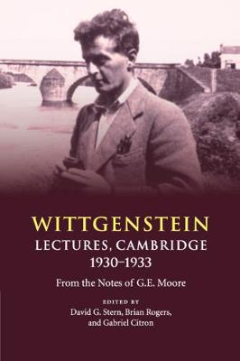 Wittgenstein: Lectures, Cambridge 1930-1933: From the Notes of G. E. Moore (Paperback)