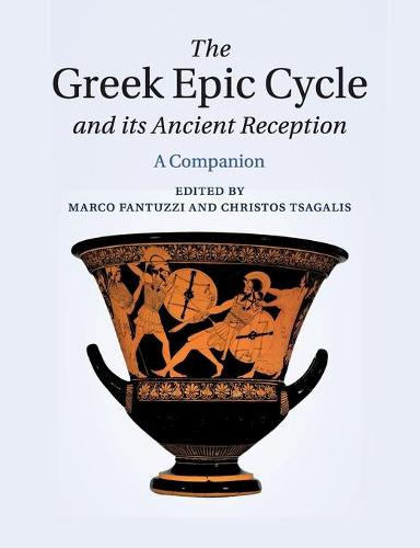 The Greek Epic Cycle and its Ancient Reception: A Companion (Paperback)